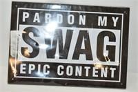 "Pardon My Swag Sign 11.5"" x 8"""