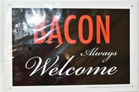 "Bacon Always Welcome Sign 11.5"" x 8"""