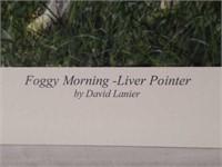 "Signed David Lanier ""Foggy Morning-Liver Pointer"""