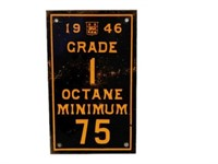 1946 GRADE 1 OCTANE MINIMUM 75 SST SIGN