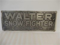 WALTER SNOW-FIGHTER TRACTION S/S CAST ALUM. SIGN