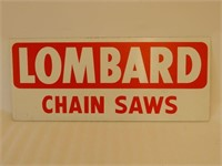 LOMBARD CHAIN SAWS S/S PAINTED METAL SIGN