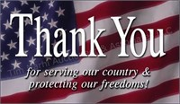 * * * Thank you to ALL of our Veterans * * *