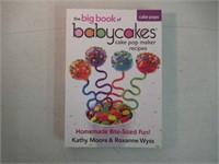 The Big Book of Babycakes Cake Pop Maker Recipes:
