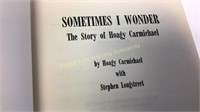 2 Books by Hoagy Carmichael 1 Author Signed!