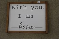 With you I am home wooden sign