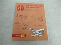 Draw 50 Airplanes, Aircraft, and Spacecraft: The