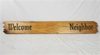 Welcome Neighbor Whiskey Sign Wood Board