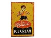 IT'S ROYAL ICE CREAM S/S PAINTED METAL SIGN