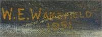 W.E. WAKEFIELD - OIL ON CANVAS