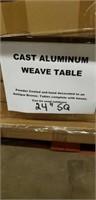 """Weave Cast Aluminum Table - 24"""" Square -Qty 55"""