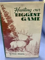 "Hardback book, ""Hunting Our Biggest Game"""