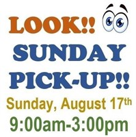 LOOK!! SUNDAY PICK UP FROM 9:00AM-3:00PM