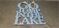 """Blue Wood """"go jump in the lake"""" sign"""
