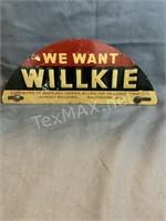 Vintage Metal We Want Willkie Sign