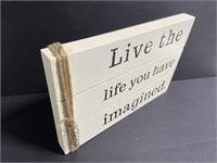 Live the life you wood painted quote sign