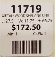 43 - NEW WMC METAL/WOOD SHELVING UNIT ($172.50)