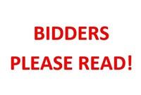 BIDDERS - PLEASE READ, READ, READ!!!