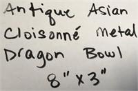 ANTIQUE ASIAN CLOISONNE' METAL DRAGON BOWL