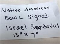 "NATIVE AMERICAN BOWL SIGNED ISRAEL SANDOVAL 13"""
