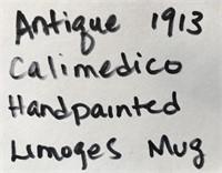 ANTIQUE 1913 CALIMEDICO HANDPAINTED LIMOGES MUG