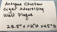 D - ANTIQUE CHOCTAW CIGAR ADVETISING WALL PLAQUE