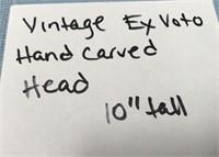 "VINTAGE EX VOTO HAND CARVED HEAD 10"" TALL"