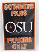 """OSU Cowboys Fans Parking Only Metal Sign 12"""" x"""