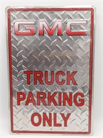 """GMC Truck Parking Only Metal Sign 12"""" x 18"""""""