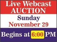 WEBCAST auction at 6:00 PM on Sunday, Nov. 30