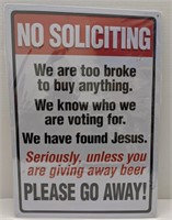 Humorous metal no soliciting sign. 16.75in x 1ft