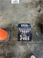 Ride free metal sign