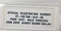 2 Pure 24KT. Gold Enriched 2008 John Adams Dollars